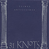 Play & Download ClimaxAntiClimax by 31Knots | Napster