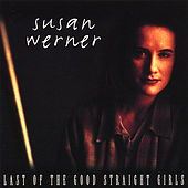Last of the Good Straight Girls by Susan Werner