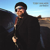 Play & Download Just Rolled In by Toby Walker | Napster