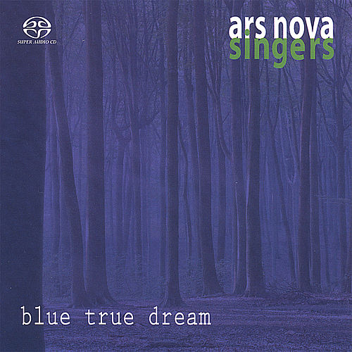 blue true dream by Ars Nova Singers