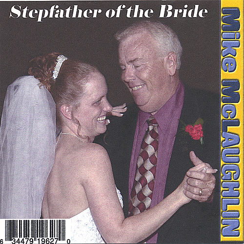 Stepfather of the Bride by Mike McLaughlin