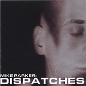 Dispatches by Mike Parker