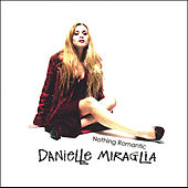 Play & Download Nothing Romantic by Danielle Miraglia | Napster