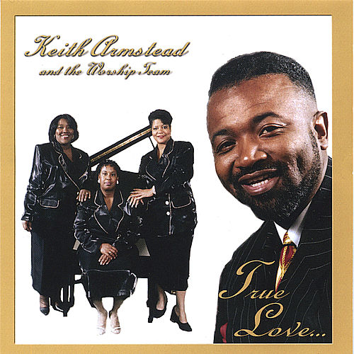 Play & Download True Love by Minister Keith Armstead | Napster