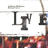 Play & Download The Molinaro-Levy Project: Live by Anthony Molinaro | Napster