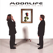 Play & Download Where The Love Has Died by Moonlife | Napster