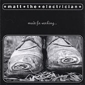 Play & Download Made For Working by Matt The Electrician | Napster