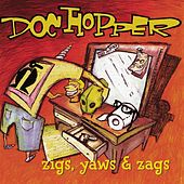 Play & Download Zigs, Yaws And Zags by Doc Hopper | Napster
