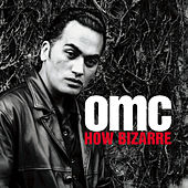 How Bizarre by OMC