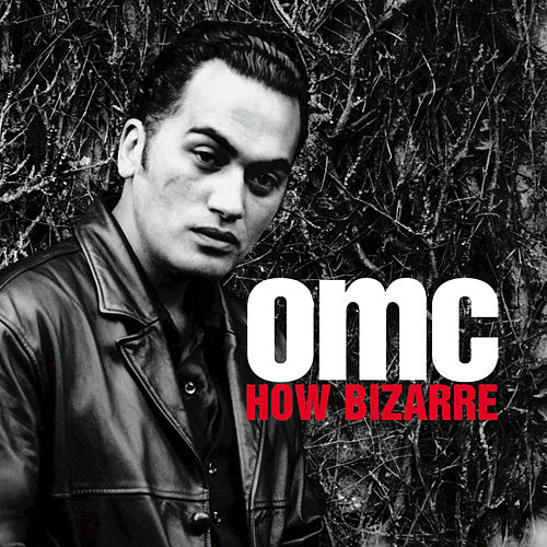 Play & Download How Bizarre by OMC | Napster