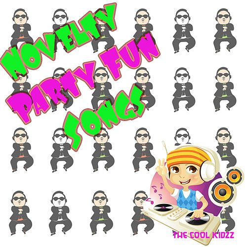 Play & Download Novelty Party Fun Songs by The Cool Kidzz | Napster