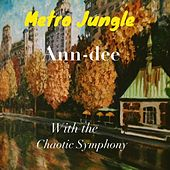 Play & Download Metro Jungle by Ann Dee | Napster