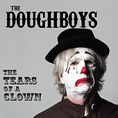 Play & Download The Tears of a Clown by The Doughboys | Napster