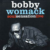 Soul Sensation (Live) by Bobby Womack