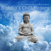 Buddha's Chill Heaven (Finest Chillout & Lounge Music to Relax) by Various Artists