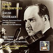 Play & Download Violin Masterpieces: David Oistrakh Plays Bach, Vivaldi & Beethoven by David Oistrakh | Napster