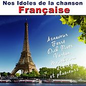 Nos Idoles De La Chanson Française by Various Artists
