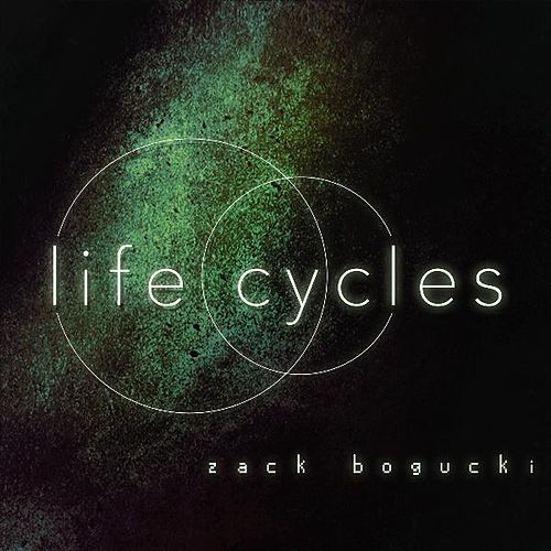 Play & Download Life Cycles by Zack Bogucki | Napster
