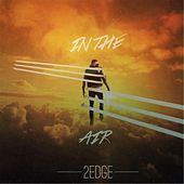 Play & Download In the Air by 2edge | Napster