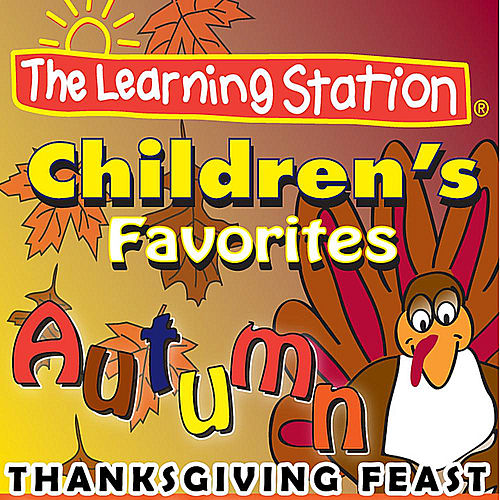 Play & Download Thanksgiving Feast by The Learning Station | Napster