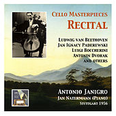 Play & Download Cello Masterpieces: Antonio Janigro Recital by Antonio Janigro   Napster