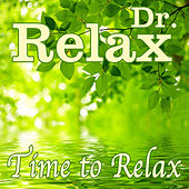 Time to Relax by Dr. Relax