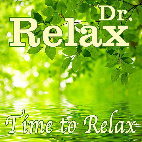Play & Download Time to Relax by Dr. Relax | Napster
