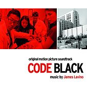Code Black (Original Motion Picture Soundtrack) by James Lavino