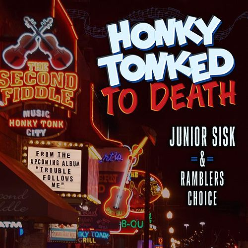 Honky-Tonked to Death by Junior Sisk