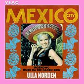 Mexico-City by Ulla Norden