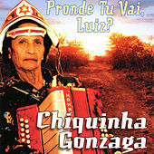 Play & Download Pronde Tu Vai, Luiz? by Various Artists | Napster