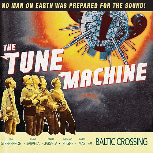 The Tune Machine by Baltic Crossing