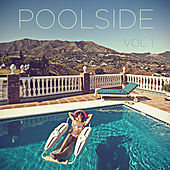 Play & Download Poolside, Vol. 1: The Best Summer Music Ever with Reggae, Hawaiian, Oldies, Dub, Surf, Doo Wop, And Beach Party Favorites by Various Artists | Napster