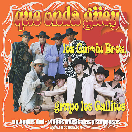 Que Onda Guey Gallitos/Garcias by Los Gallitos