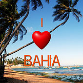 I Love Bahia de Various Artists