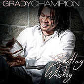 Bootleg Whiskey by Grady Champion