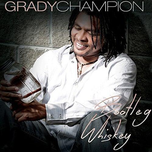 Bootleg Whiskey by Grady Champion