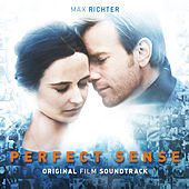 Play & Download Perfect Sense: Original Film Soundtrack by Max Richter | Napster