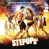 Play & Download Step Up: All In (Original Motion Picture Soundtrack) by Various Artists | Napster