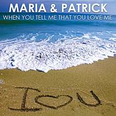 Play & Download When you tell me that you love me by Maria | Napster