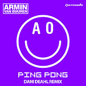 Play & Download Ping Pong (Dani Deahl Remix) by Armin Van Buuren | Napster