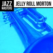 Play & Download Jazz Masters: Jelly Roll Morton by Jelly Roll Morton | Napster