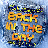 Play & Download Back In the Day Remix (Feat. Trey Billie) - Single by Soul Majestic | Napster