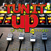 Tun It Up Of The 4th Kind by Various Artists