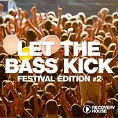 Let the Bass Kick - Festival Edition, Vol. 2 by Various Artists