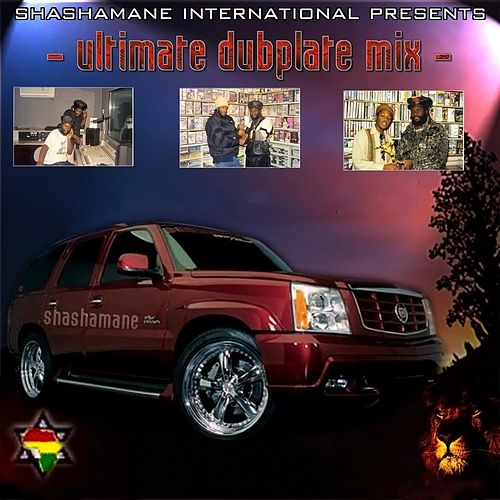 Ultimate Dubplate Mix (Shashamane International Presents) by Various Artists
