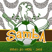 Play & Download Samba, Rumo ao Hexa 2014 by Various Artists | Napster