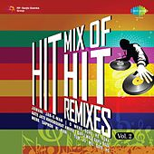 Hit Mix Of Hit Remixes Volume 2 by Various Artists