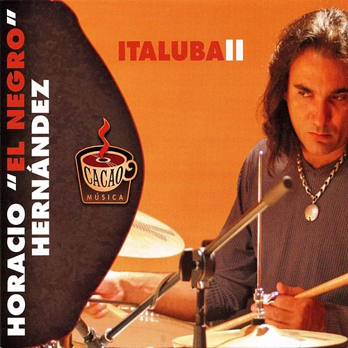 Play & Download Italuba II by Horacio El Negro Hernandez | Napster