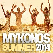 Play & Download Mykonos Summer 2014 by Various Artists | Napster